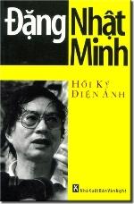 """Đặng Nhật Minh với """"Hồi ký điện ảnh"""""""
