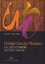 Phan Tuấn Anh và các góc độ diễn giải G.G.Márquez