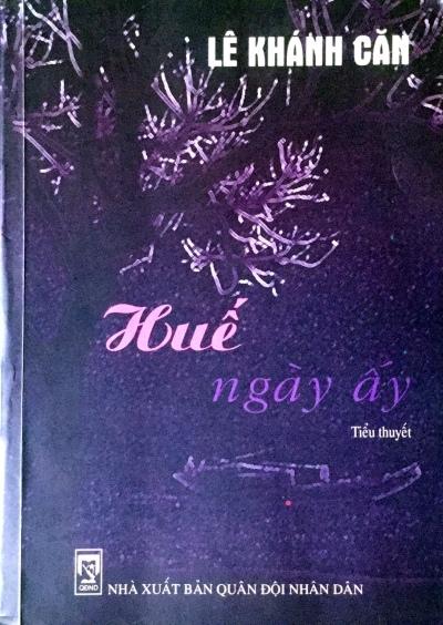 """""""Huế ngày ấy"""", một tiểu thuyết chân thực & sinh động"""
