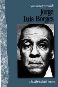 Borges có phải là nhà văn đình đám nhất thế kỷ XX?